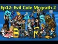 Evil Cole McGrath Part 2!!! Let`s Play PASBR ...