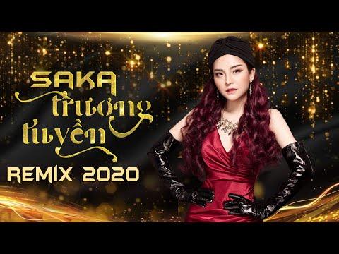 Saka Trương Tuyền Remix 2020 - Sến Nhảy Remix - Liên Khúc Nhạc Trẻ Remix Saka Trương Tuyền 2020