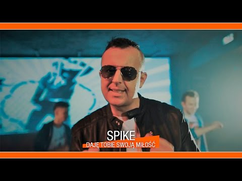Spike - Daję Tobie swoją miłość