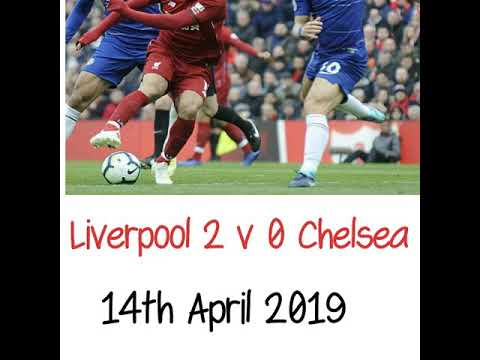 Liverpool 2 V 0 Chelsea - All The Goals - (BBC 5Live) Radio Broadcast 14/04/2019