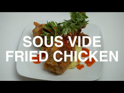 HOW TO SOUS VIDE Fried Chicken (видео)