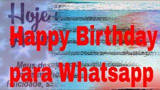 Mensagens para whatsapp - Mensagem de Aniversario Happy Birthday para Whatsapp
