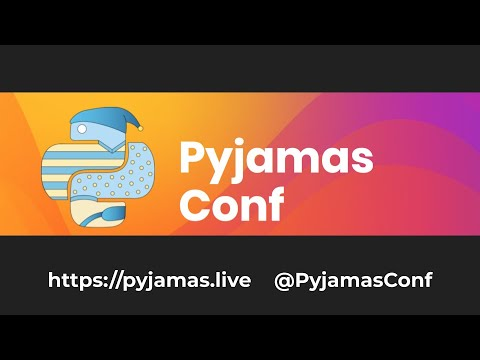 WIP Pyjamas Conf - a 24hr global online Python conference