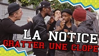 Video LA NOTICE - GRATTER UNE CLOPE MP3, 3GP, MP4, WEBM, AVI, FLV Mei 2017