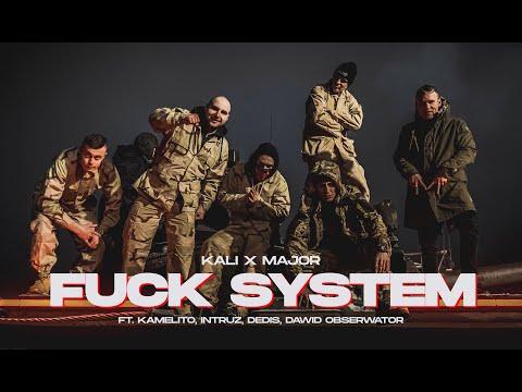 Kali x Major - Fuck System ft. Kamelito, Intruz, Dedis, Dawid Obserwator prod. Sir Mich