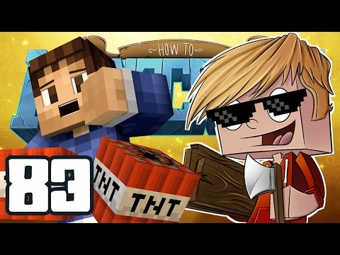 "Minecraft: HOW TO MINECRAFT! ""Blowing up Robs House!"" Episode 83 (Minecraft 1.8 SMP)"