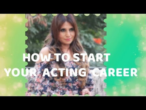 How To Start Your Acting Career - Chain2bollywood