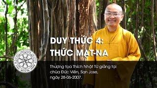 Duy thức 4: Thức Mạt-na (28-06-2007) - TT. Thích Nhật Từ