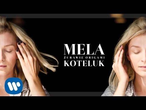 Mela Koteluk - Å»urawie Origami [audio]