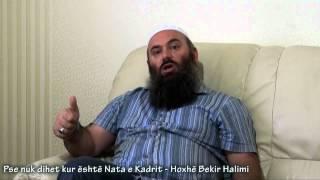 79.) Pse nuk dihet kurështë Nata e Kadrit - Hoxhë Bekir Halimi