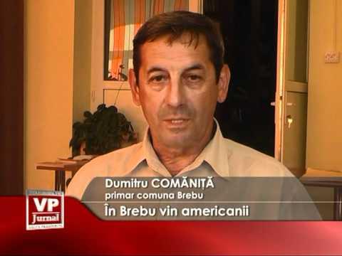 În Brebu vin americanii