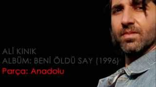 Ali Kınık - Anadolu