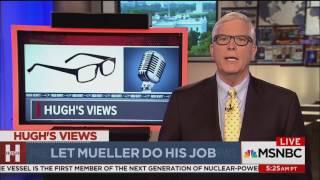 MSNBC Hugh's Views 7/22/17