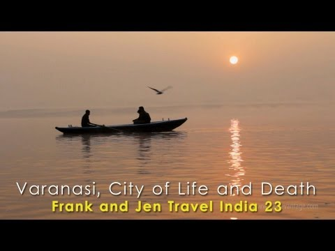 Varanasi in HD- Frank & Jen Travel India 23