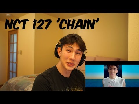 Video KPOP FAN REACTS TO : NCT 127 'Chain' MV download in MP3, 3GP, MP4, WEBM, AVI, FLV January 2017