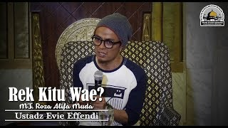 Video Rek Kitu Wae? (Roza Alifa Muda) - Ustadz Evie Effendi MP3, 3GP, MP4, WEBM, AVI, FLV September 2019