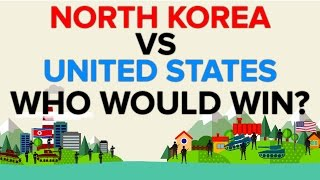 North Korea vs The United States - Who Would Win The War?