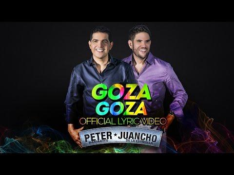 Goza Goza (lyric Video) Peter Manjarres Y Juancho...