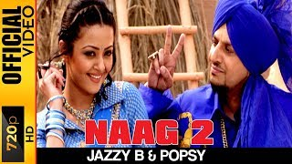 Video NAAG 2 [OFFICIAL HD VIDEO] - JAZZY B - HYPER MP3, 3GP, MP4, WEBM, AVI, FLV Maret 2019