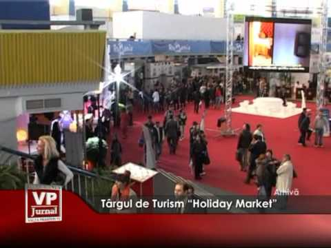 "Târgul de Turism ""Holiday Market"""