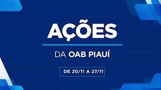 Ações da OAB Piauí de 20/11 a 27/11