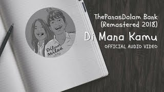 The Panasdalam Bank (Remastered 2018) - Di Mana Kamu (Official Video Audio)