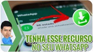 Baixar whatsapp - NOVO!! TENHA ESSE RECURSO NO SEU WHATSAPP