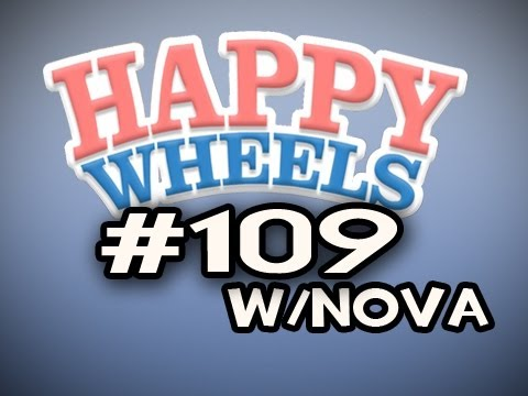 Happy Wheels w/Nova Ep.109 - MY OWN YOUTUBE PAGE?? & Mailman Video