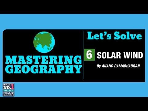 6. SOLAR WIND | LETS SOLVE | MASTERING GEOGRAPHY | FOCUS PRELIMS 2019 | NEO IAS_A héten feltöltött legjobb nap videók