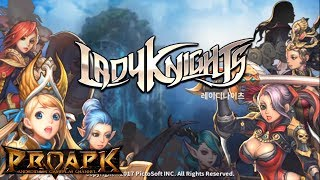 Lady Knights by PICTOSOFT Co., LTD (ANDROID/iOS/iphone/ipad)►►► SUBSCRIBE PROAPK FOR MORE GAMES : http://goo.gl/dlfmS0 ◄◄◄■Side Scrolling Real Action RPG 'Lady Knights'■ - combine different buttons to activate combo actions!- Experience the far end of mobile action!■PC Action all in mobile■ - Flaming action skills comparable to PC games!- Different cut scene productions, glamorous skill effects!■Endless Competition Contents■ - Achieve victory in the Colosseum with different styles!- Win resources by pillaging other players!- Endless challenge in the 'Tower of Time & Space'!■Trendy Game Play■ - Easy 'Auto play' system and 'Annihilation' system- Direct hero growth systemDOWNLOADPlay Store: https://play.google.com/store/apps/details?id=com.pictosoft.ladyknights.google.glTotal Size : 690 Mb✔ LOOKING FOR MORE RPG GAMES?  ►►► https://goo.gl/wqCfuv ◄◄◄►►► MMORPG Playlist : https://goo.gl/nky4Vl ◄◄◄----------------------------------------------------SUBSCRIBE PROAPK TO DISCOVER MORE NEW ANDROID/iOS GAMES : http://goo.gl/dlfmS0TWITTER: http://twitter.com/Apkno1FACEBOOK: https://www.facebook.com/proapk4uG+ : https://plus.google.com/+proapkIF YOU LIKE OUR WORKS, PLEASE SUPPORT AND LIKE/ SHARE/ COMMENT ON OUR VIDEOS, THANK YOU!