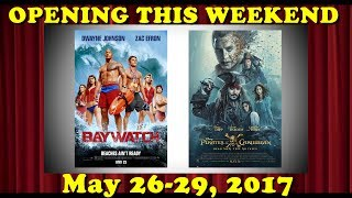 New Movies Opening This Weekend - May 26-29, 2017