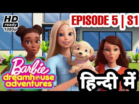 Barbie new series in hindi | S1E5 | BARBIE DREAMHOUSE ADVENTURES