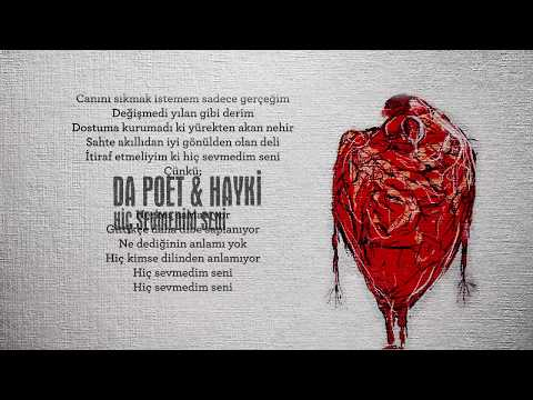 Da Poet & Hayki - Hiç Sevmedim Seni ( Lyric Video ) Produced By Da Poet - Scratch By Dj Sivo
