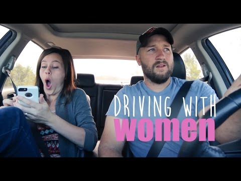 At Least They're Not Behind the Wheel! Driving With Women