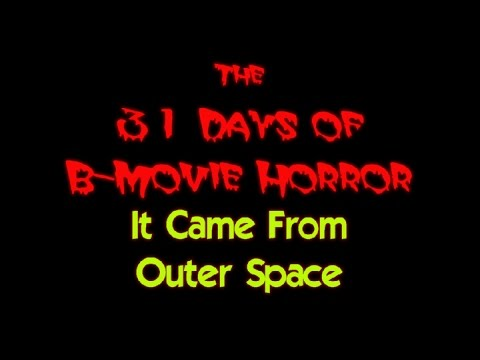 B-Movie Halloween Watch 2016 #4 - It Came From Outer Space 3D (1953)
