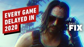 Cyberpunk 2077 And Every Other Delayed Game in 2020 - IGN Daily Fix by IGN