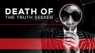 Day 104 - Death Of The Truth Seeker