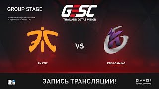 Fnatic vs Keen Gaming, GESC: Bangkok [Lum1Sit]