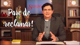 Padre Reginaldo Manzotti: Pare de reclamar!