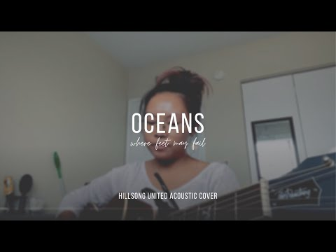 Oceans (Where Feet May Fail) — Hillsong United (Acoustic Cover)