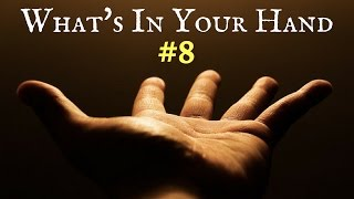 What's In Your Hand #8