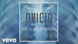 Dvicio - Casi Humanos (Audio)