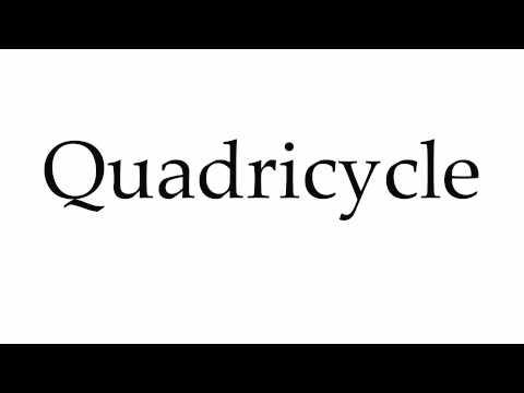How to Pronounce Quadricycle