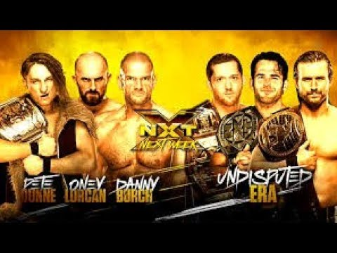 NXT! 17/05/2018 Danny Burch,Oney Lorcan & Pete Dunne vs The Undisputed Era