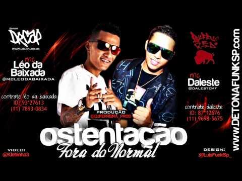 Mc Léo da Baixada e Mc Daleste - Ostentação Fora do Normal ♪ ( Dj Ferreira ) Lançamento 2012