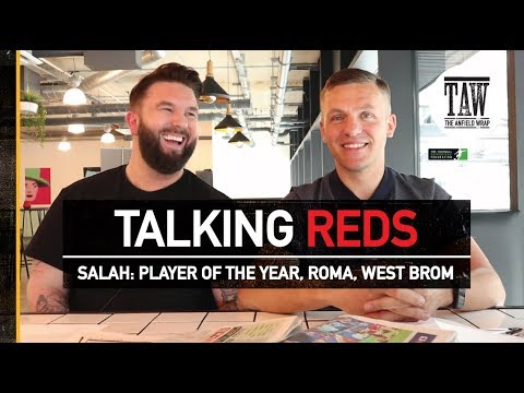 Mo Salah: Player Of The Year, Liverpool v West Brom, Roma | Talking Reds