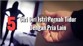 Video 5 Ciri Ciri Istri Pernah Tidur Dengan Pria Lain MP3, 3GP, MP4, WEBM, AVI, FLV Maret 2019