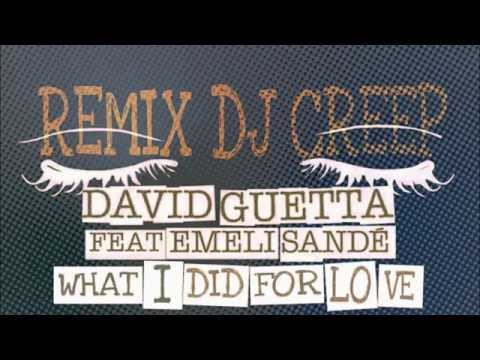 David Guetta feat. Emeli Sandé - What I Did For Love (DJ Creep Remix)/Free Download