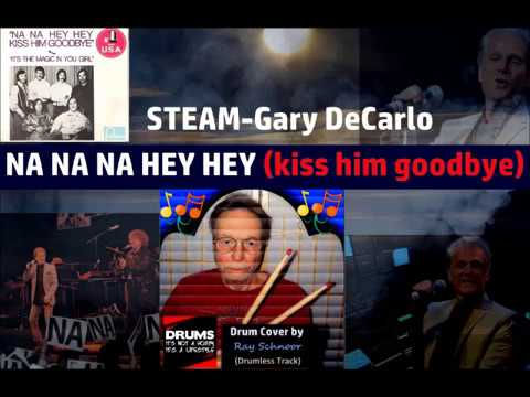 Na Na Na Hey Hey Kiss him Goodbye Drum Cover
