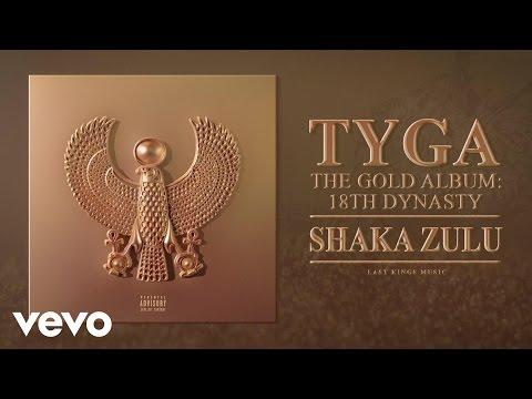 Tyga - Shaka Zulu (Audio)